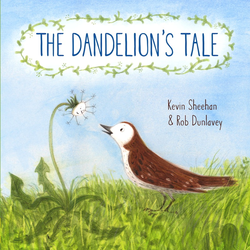 Story Time with Kevin Sheehan (author of The Dandelion's Tale)