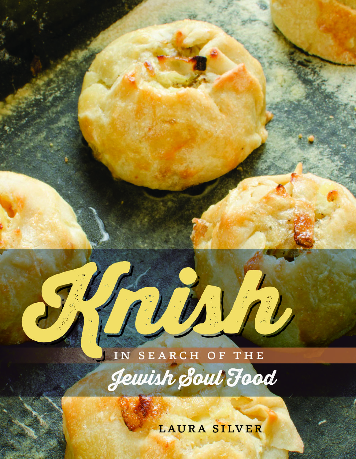 Discussion & Tasting: Knish, In Search of the Jewish Soul Food by Laura Silver, co-sponsored by The Workmen's Circle