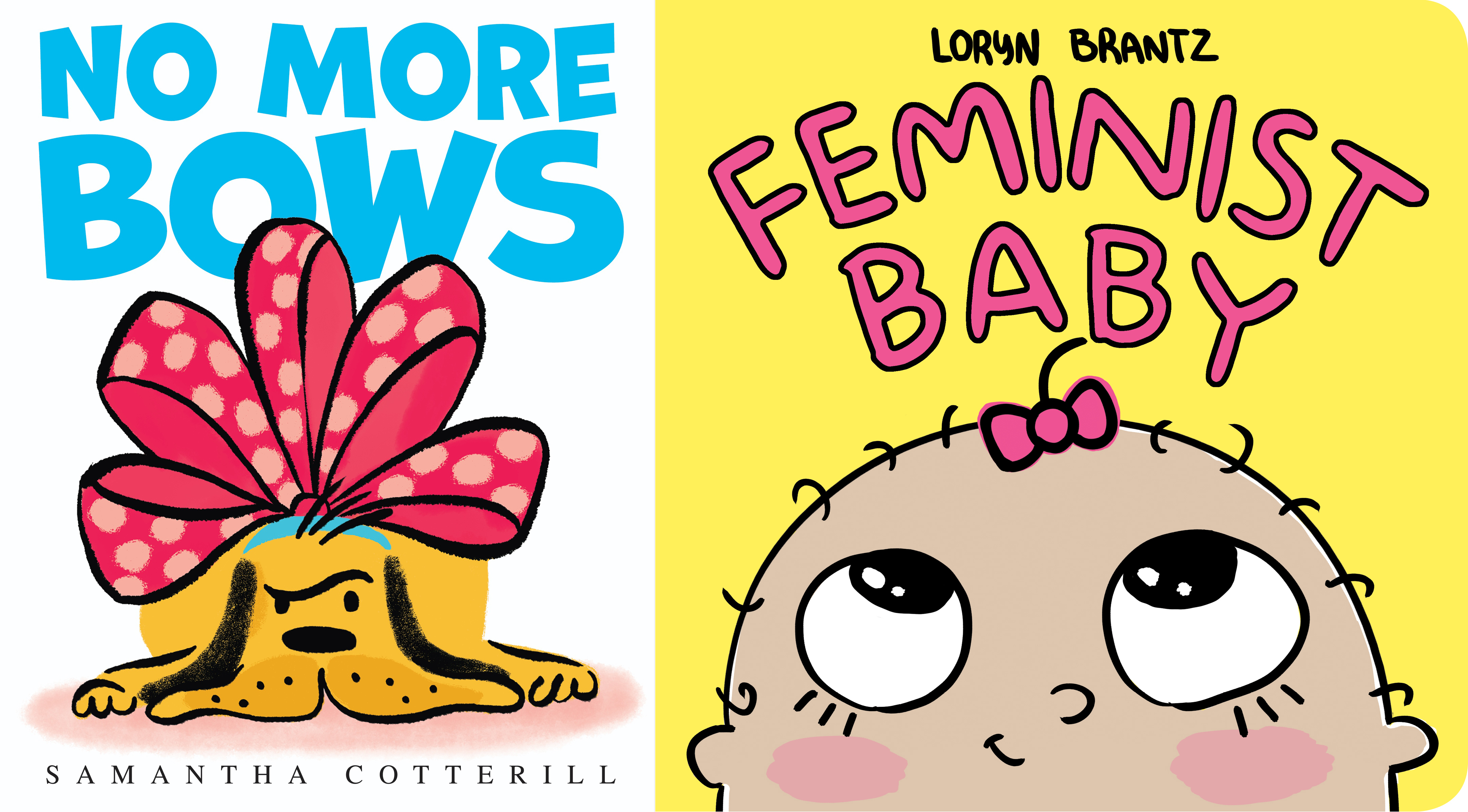 Joint Sunday Story Time with Samantha Cotterill (author & illustrator of No More Bows) and Loryn Brantz (author & illustrator of Feminist Baby)