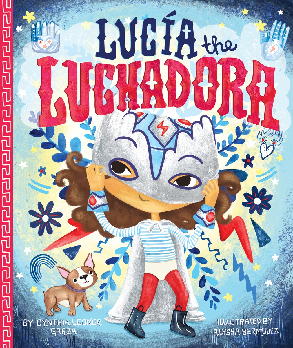 Sunday Story Time with Cynthia Leonor Garza (Author of Lucía the Luchadora)