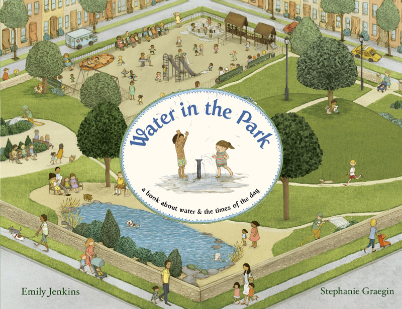 Story Time featuring Emily Jenkins (author) and Stephanie Graegin (illustrator) of Water in the Park