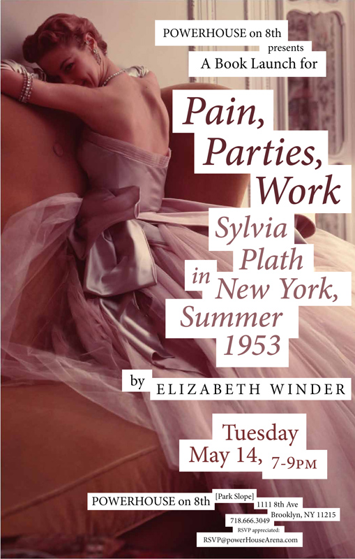Book launch:  Pain, Parties, Work: Sylvia Plath in New York, Summer 1953 by Elizabeth Winder