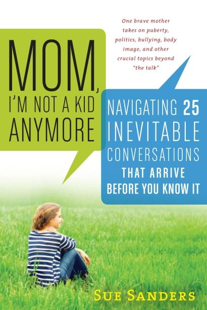 Reading and Discussion: Mom, I'm Not a Kid Anymore by Sue Sanders, with Steph Thompson