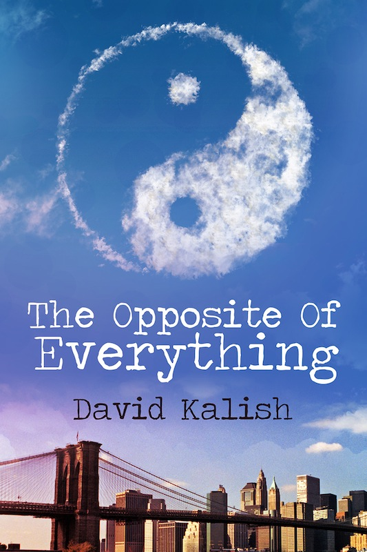 Book Launch: The Opposite of Everything by David Kalish