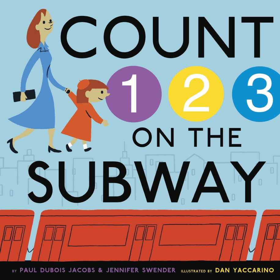 Story Time with Paul DuBois Jacobs, Jennifer Swender, and Dan Yaccarino (authors and illustrator of Count on the Subway)