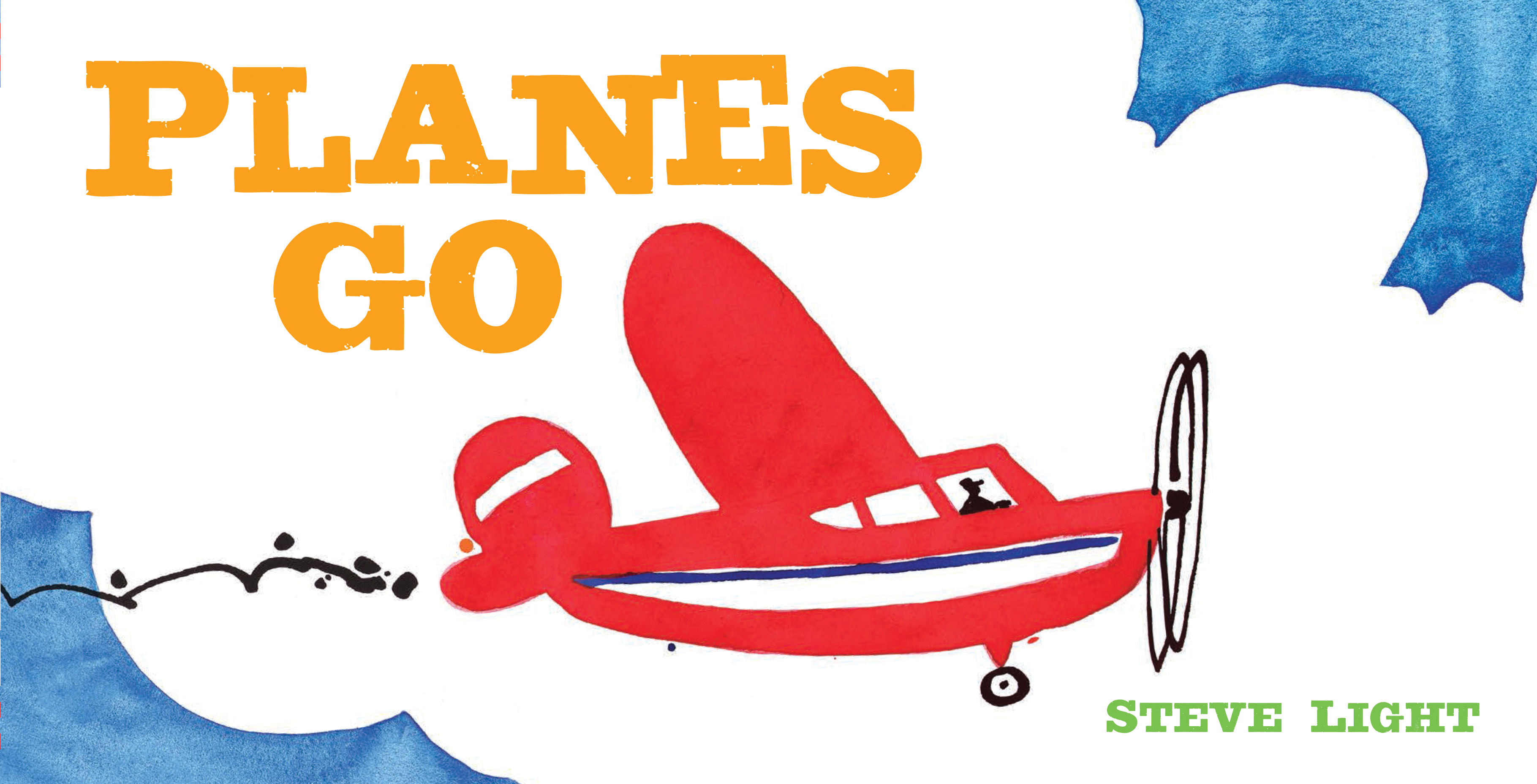 Sunday Story Time: Planes Go by Steve Light
