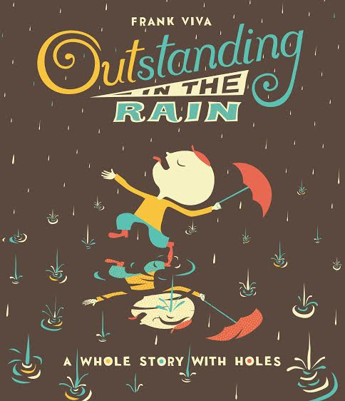 Sunday Story Time with Frank Viva (author of Outstanding in the Rain)