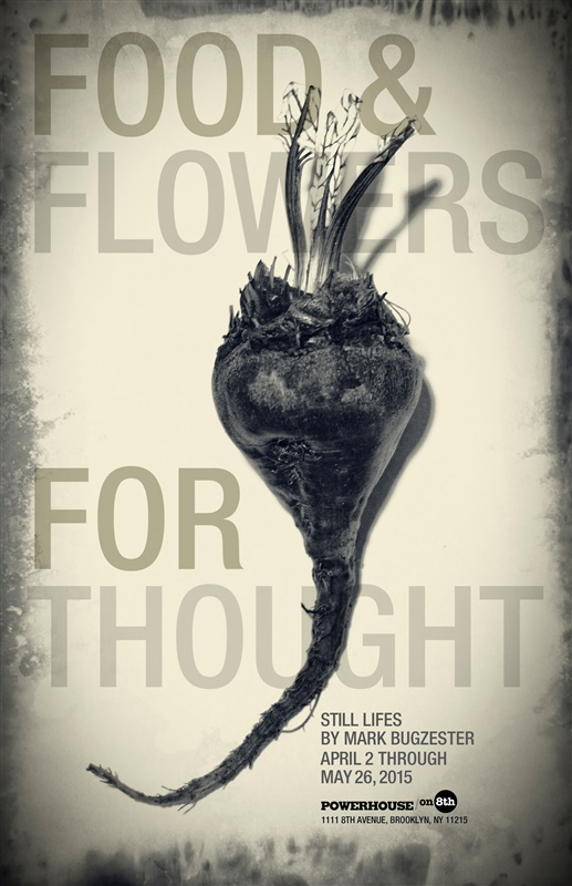 Food and Flowers for Thought: Still Lifes by Mark Bugzester