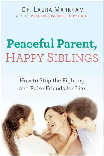 Book Launch: Peaceful Parent, Happy Siblings by Dr. Laura Markham