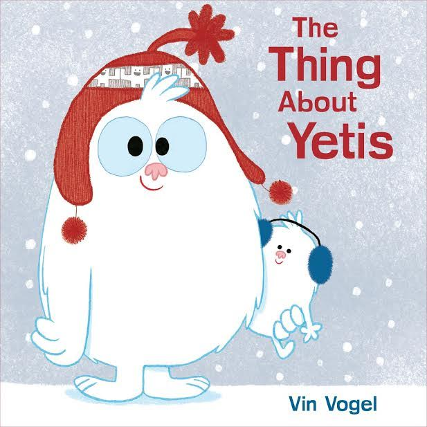 Sunday Story Time with Vin Vogel (author of The Thing About Yetis)