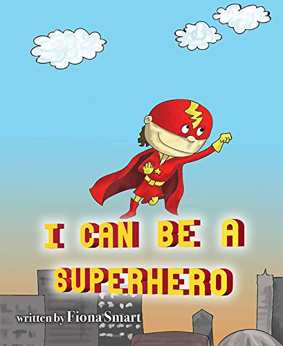 Sunday Story Time with Fiona Smart (author of I Can Be A Superhero)