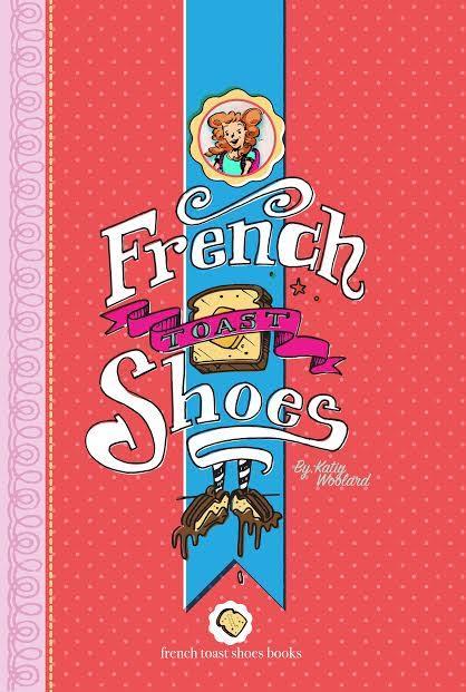 Sunday Story Time with Katiy Woolard (author of French Toast Shoes)