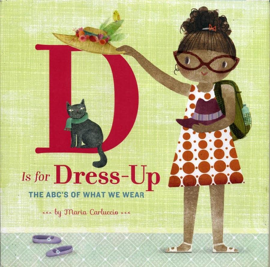 Sunday Story Time with Maria Carluccio (author of D is for Dress-Up)