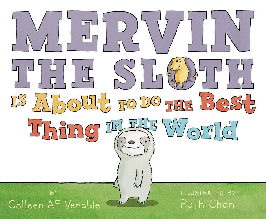 Sunday Story Time with Colleen AF Venable and Ruth Chan (creators of Mervin the Sloth is About to do the Best Thing in the World)