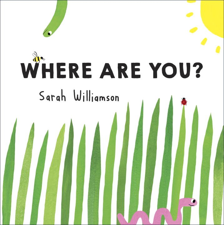 Sunday Story Time with Sarah Williamson (Author & Illustrator of Where Are You?)