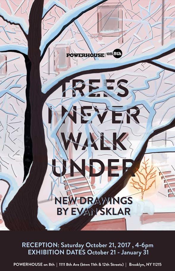 Opening Reception: Trees I Never Walk Under: New Drawings by Evan Sklar