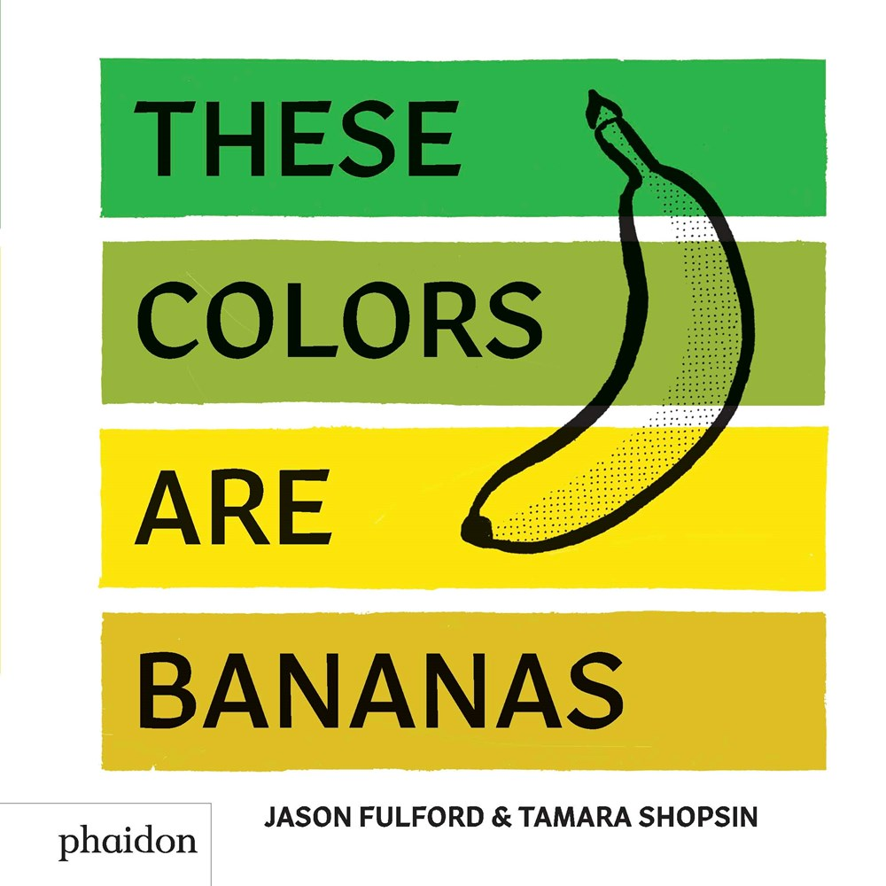 Sunday Story Time with Jason Fulford (Designer of Find Colors and These Colors Are Bananas)